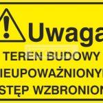 tab-uwaga-teren-budowynieupowaznionym-wstep-wzbroniony-plyta